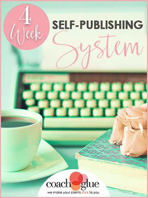 coachgluebookcover_4weekselfpublishingsystem_300wide