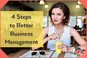 4 Steps to Better Business Management