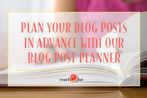 Plan Your Blog Posts in Advance with Our Blog Post Planner