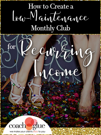 How to Create a Low-Maintenance Monthly Club for Recurring Income