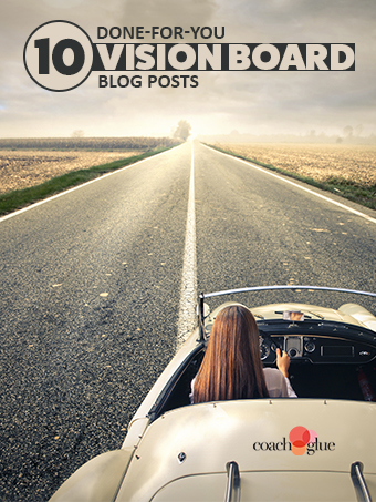 10 Done-for-You Blog Posts: Vision Boards