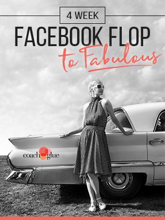4 Week Facebook Flop to Fabulous
