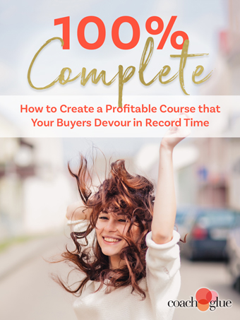 100% Complete! How to Create a Profitable Course that Your Buyers Devour in Record Time
