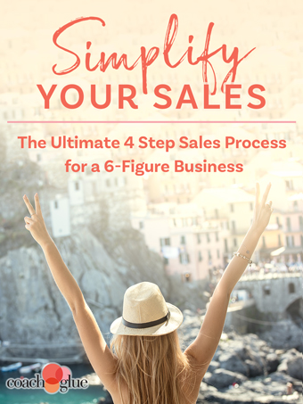 Simplify Your Sales! The Ultimate 4 Step Sales Process For A 6-Figure Business