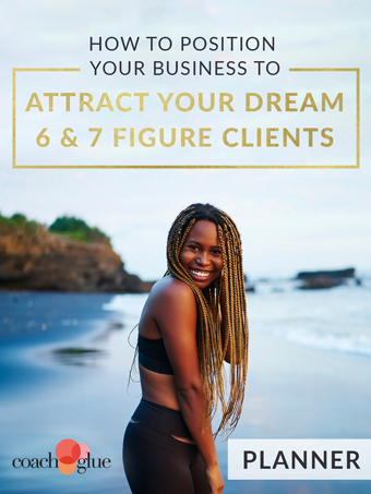 How to Position Your Business to Attract Your Dream 6-7 Figure Clients