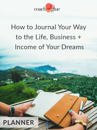 How to Journal Your Way to the Life, Business + Income of Your Dreams
