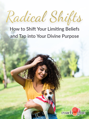 Radical Shifts: How to Shift Your Limiting Beliefs and Tap into Your Divine Purpose
